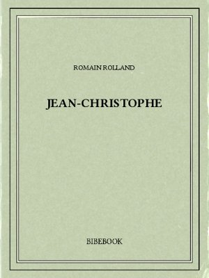 Jean-Christophe - Rolland, Romain - Bibebook cover