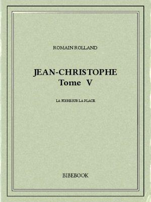 Jean-Christophe V - Rolland, Romain - Bibebook cover