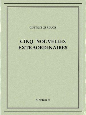 Cinq nouvelles extraordinaires - Rouge, Gustave Le - Bibebook cover