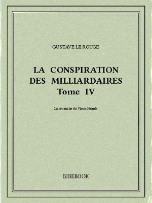 La conspiration des milliardaires IV - Rouge, Gustave Le - Bibebook cover