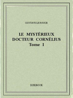 Le mystérieux docteur Cornélius 1 - Rouge, Gustave Le - Bibebook cover