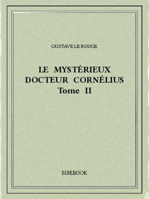Le mystérieux docteur Cornélius 2 - Rouge, Gustave Le - Bibebook cover
