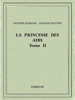 La Princesse des Airs II - Rouge, Gustave Le, Guitton, Gustave - Bibebook cover