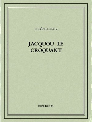 Jacquou le croquant - Roy, Eugène Le - Bibebook cover
