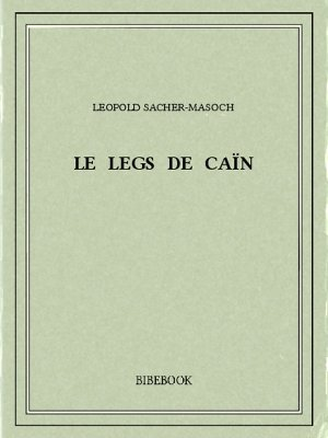 Le legs de Caïn - Sacher-Masoch, Leopold - Bibebook cover