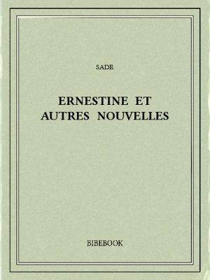 Ernestine et autres nouvelles - Sade - Bibebook cover