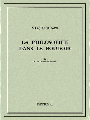 La Philosophie dans le boudoir - Sade, Marquis de - Bibebook cover