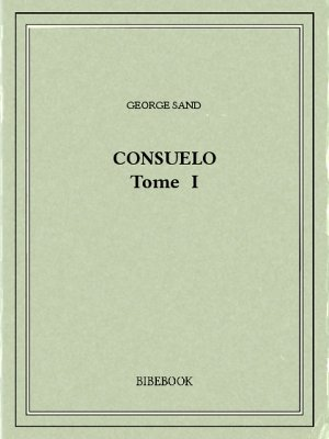 Consuelo I - Sand, George - Bibebook cover