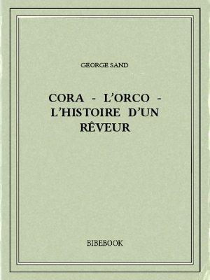 Cora - L'Orco - L'histoire d'un rêveur - Sand, George - Bibebook cover