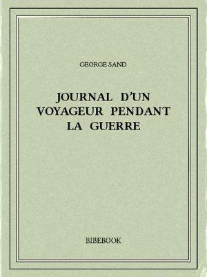 Journal d'un voyageur pendant la guerre - Sand, George - Bibebook cover