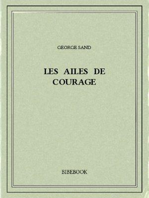 Les ailes de courage - Sand, George - Bibebook cover