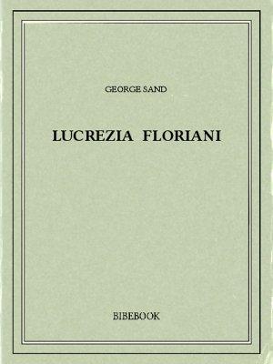 Lucrezia Floriani - Sand, George - Bibebook cover