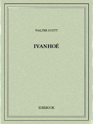 Ivanhoé - Scott, Walter - Bibebook cover