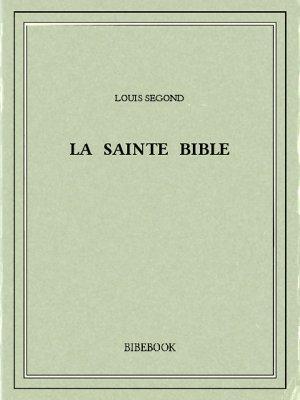 La Sainte Bible - Segond, Louis, - Bibebook cover