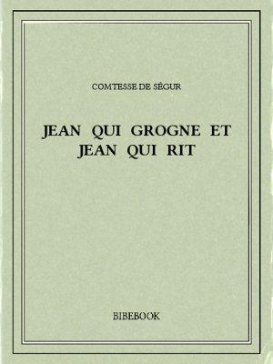 Jean qui grogne et Jean qui rit - Ségur, Comtesse de - Bibebook cover