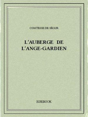 L'auberge de l'Ange-Gardien - Ségur, Comtesse de - Bibebook cover