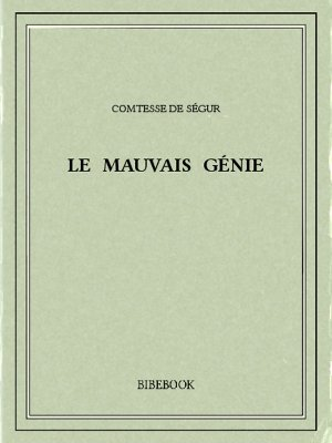 Le mauvais génie - Ségur, Comtesse de - Bibebook cover