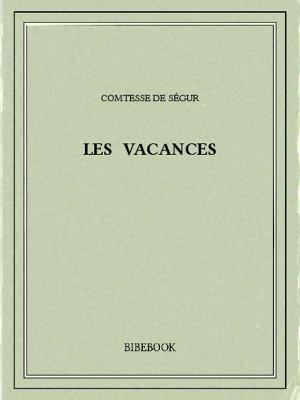 Les vacances - Ségur, Comtesse de - Bibebook cover