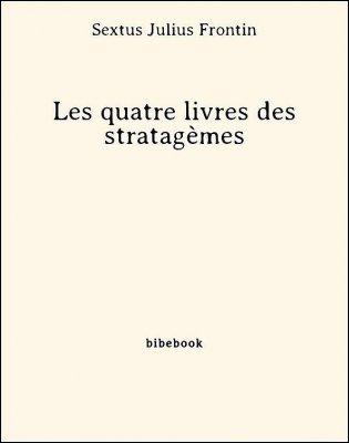 Les quatre livres des stratagèmes - Frontin, Sextus Julius - Bibebook cover