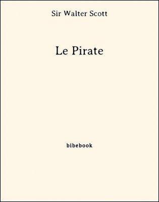 Le Pirate - Scott, Sir Walter - Bibebook cover