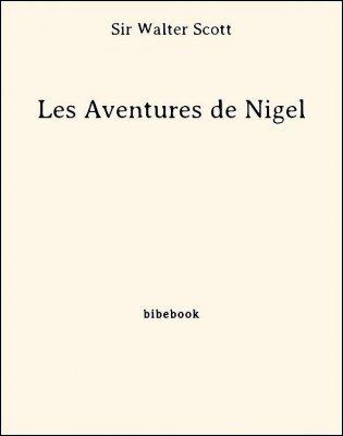 Les Aventures de Nigel - Scott, Sir Walter - Bibebook cover