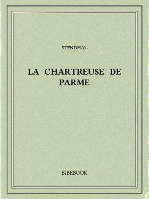La chartreuse de Parme - Stendhal - Bibebook cover