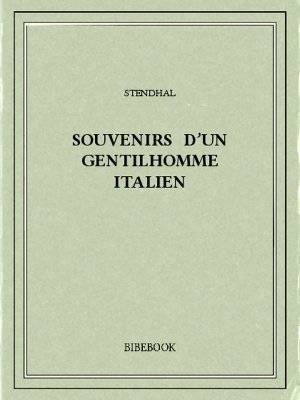 Souvenirs d'un gentilhomme italien - Stendhal - Bibebook cover