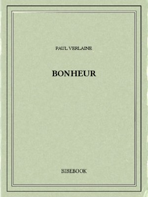 Bonheur - Verlaine, Paul - Bibebook cover