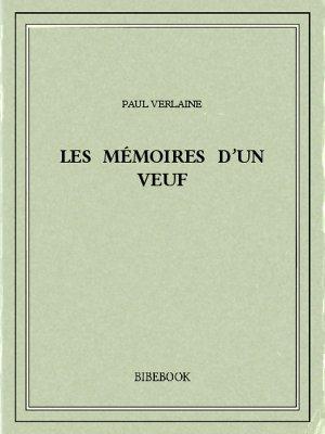 Les mémoires d'un veuf - Verlaine, Paul - Bibebook cover
