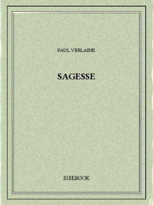 Sagesse - Verlaine, Paul - Bibebook cover